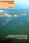 Los Recursos Marinos de Galicia. El Engorde en Batea de Ostra Plana. Estudio comparativo en tre polígonos de la Ría de Arousa