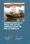 Manipulación de la pesca del día en embarcaciones de red de enmalle