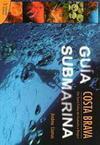 Guía Submarina Costa Brava. De Sant Feliu de Guíxols a Begur