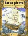 Barco Pirata. ¡Un espectacular libro tridimensional!
