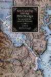 Un Camino Entre Dos Mares. La Creación del Canal de Panamá