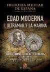 Historia Militar de España. Tomo III. Edad Moderna. Vol I. Ultramar y la Marina