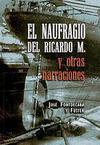 El Naufragio del Ricardo M. y Otras Narraciones