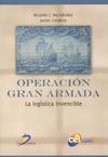 Operación Gran Armada. La Logística Invencible