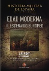 Historia Militar de España. Tomo III. Edad Moderna. Volumen II. Escenario Europeo