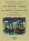 Relaciones, Cartas y otros Documentos, Concernientes a los Cuatro Viages que Hizo el Almirante D. Cristóbal Colón para el Descubrimiento de las Indias Occidentales