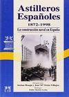 Astilleros Españoles 1872-1998. La Construcción Naval en España