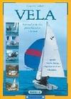 Vela. Manual Práctico para Hacerse a la Mar
