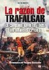 La Razón de Trafalgar. La Campaña Naval de 1805. Un Análisis Crítico.