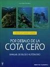 Por debajo de la Cota Cero. Manual de Buceo Autónomo