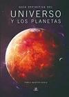Guía Definitiva del Universo y Los Planetas