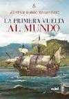 La Primera Vuelta al Mundo 1519-1522