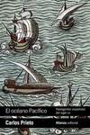 El Océano Pacífico. Navegantes Españoles del Siglo XVI