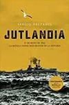 Jutlandia. La Batalla Naval Más Grande de la Historia