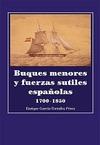 BUQUES Menores y Fuerzas Sutiles Españolas, 1700-1850