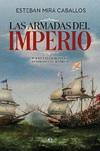 Las Armadas del Imperio. Poder y Hegemonía en Tiempo de los Austrias