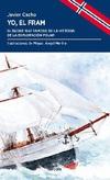 Yo, el Fram. El Buque Más Famoso de la Historia de la Exploración Polar