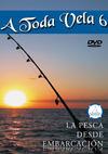 A toda vela 6. La pesca desde embarcación