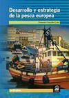 Desarrollo y estrategia de la pesca europea
